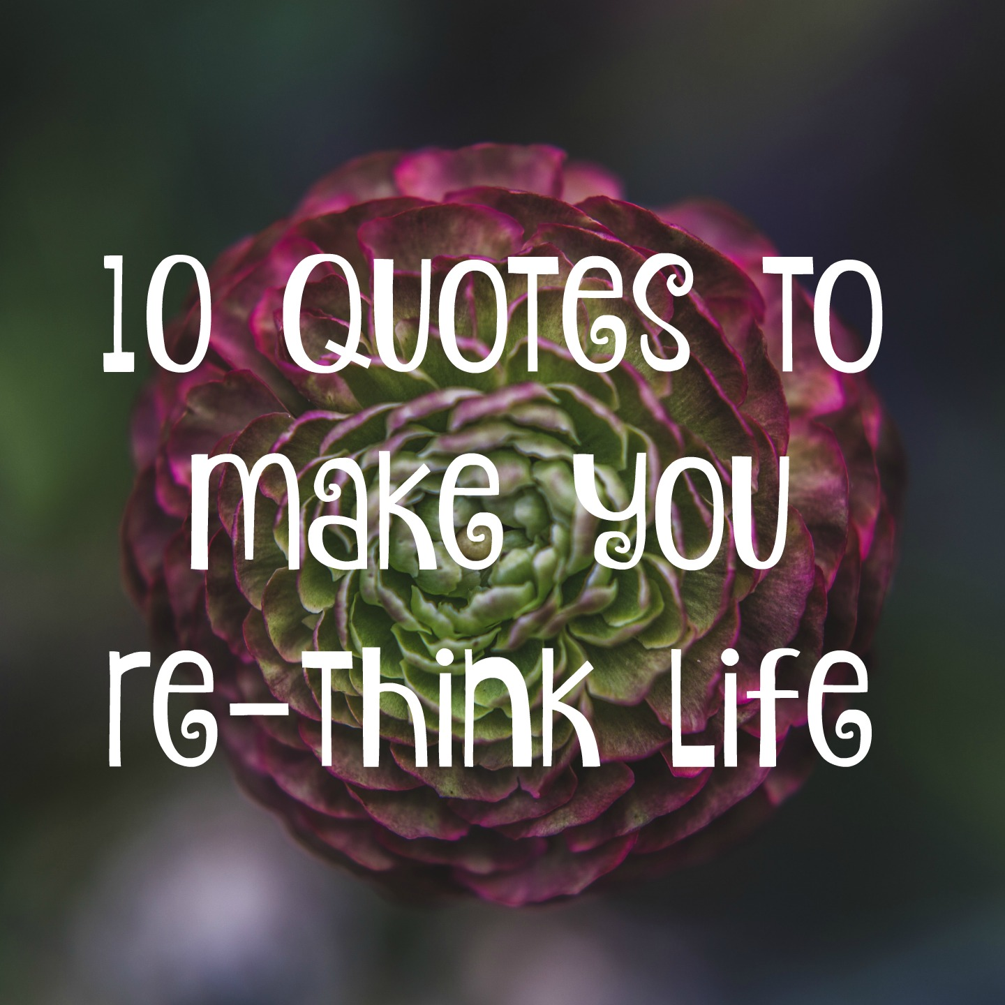 Quotes, Inspiration, Make you re-think, life